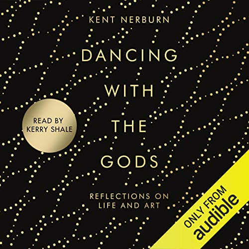 Dancing with the Gods Audiobook By Kent Nerburn cover art
