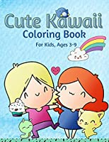 Kawaii Coloring Book For Kids Ages 3-9: A Fun Coloring Book For Kids with Adorable Kawaii Themed Characters, 40 Fun and Relaxing Kawaii Colouring Pages For Kids Ages 3-9.
