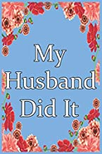 My Husband Did iI Podcast Fan Notebook: Blank Lined Journal It is a perfect gift that works for friends, family or that special someone. Funny and edgy journals that are sure to not