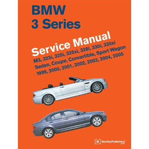 bmw 318i 323i 328i m3 workshop manual 1992 1993 1994 1995 1996 1997 1998 1999 2000 2001 2002