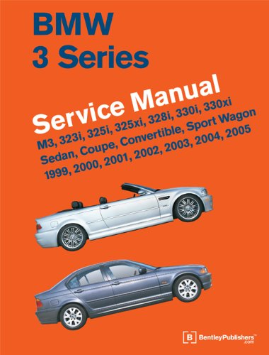 BMW 3 Series (E46) Service Manual: 1999, 2000, 2001, 2002, 2003, 2004, 2005: M3, 323i, 325i, 325xi, 328i,…