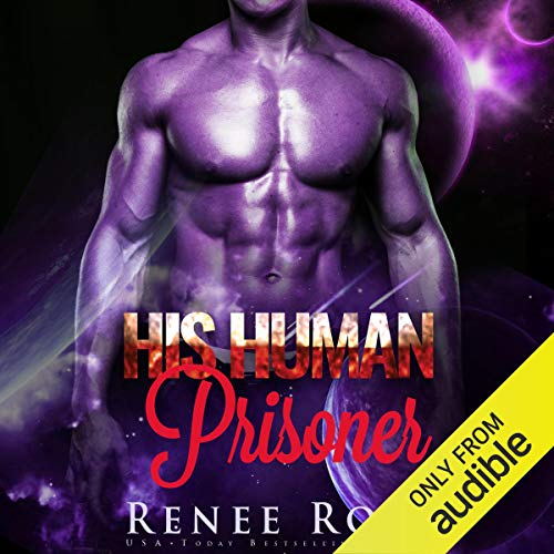His Human Prisoner     Zandian Masters, Book 2              By:                                                                                                                                 Renee Rose                               Narrated by:                                                                                                                                 Jiraiya Addams                      Length: 4 hrs and 13 mins     7 ratings     Overall 4.3