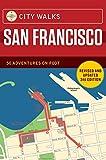City Walks: San Francisco: 50 Adventures on Foot (English Edition)