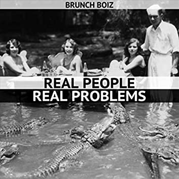 Real People Real Problems