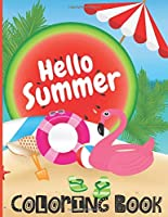 Hello Summer Coloring Book: Cute, Large Coloring Pages with summer motifs, for Toddlers, Preschoolers. Present For Boys and Girls. (Summer activity book for kids)