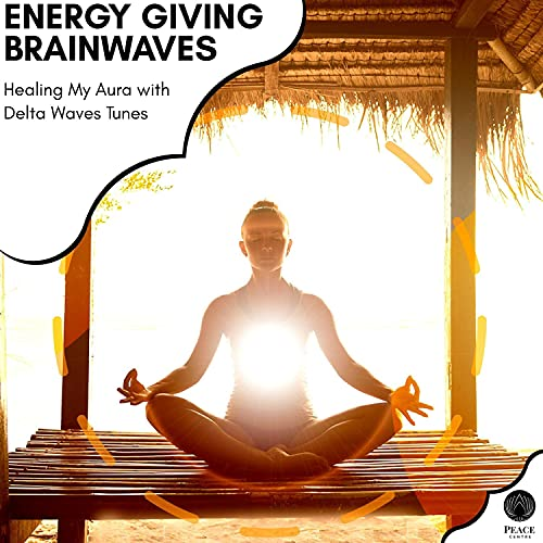 Energy Giving Brainwaves - Healing My Aura With Delta Waves Tunes