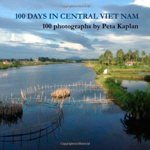 100 days in Central Viet Nam, 100 photographs (Green Global Trek) (Volume 1)