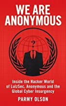We Are Anonymous by Olson, Parmy (2012) Paperback