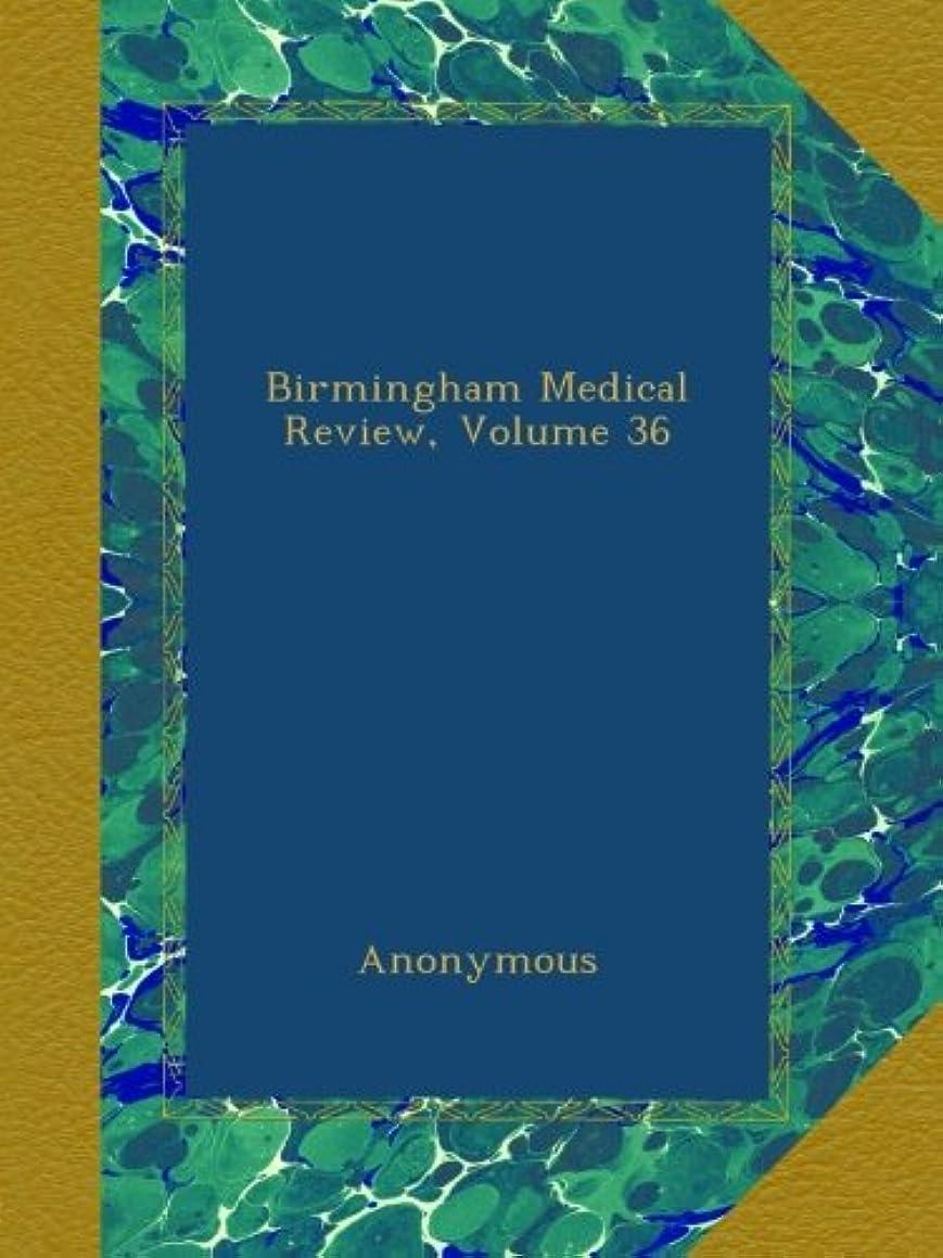 均等に山審判Birmingham Medical Review, Volume 36