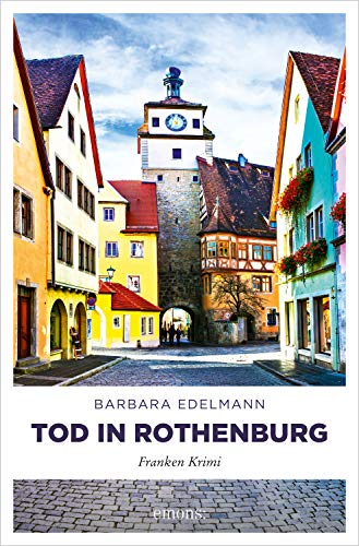Tod in Rothenburg (Franken Krimi)