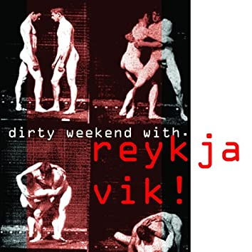 Dirty Weekend With...