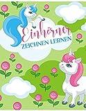 Einhörner zeichnen lernen: Süße Einhörner zum Nachzeichnen | Kreative Beschäftigung | Ein Aktivitätenheft für Mädchen | Zen-inspieriertes Beschäftigungsbuch / Mitmachbuch zur kreativen Entfaltung