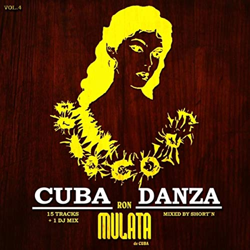 Ron Mulata Cuba Danza, Vol. 4 (Mixed By Short'N)
