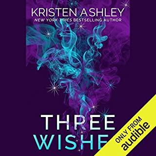 Three Wishes                   By:                                                                                                                                 Kristen Ashley                               Narrated by:                                                                                                                                 Carly Robins                      Length: 15 hrs and 40 mins     17 ratings     Overall 4.3
