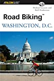 Road Biking™ Washington, D.C. (Road Biking Series)