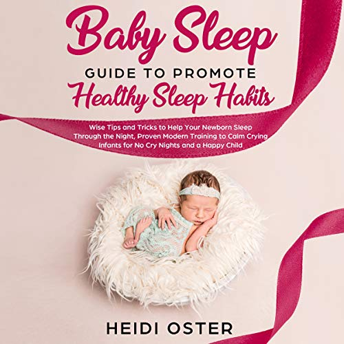 Baby Sleep Guide to Promote Healthy Sleep Habits cover art