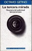 La Tercera Mirada / The Third Look: Panorama Del Audiovisual Latinoamericano / Audio-Visual Panorama of Latinamerican (Paidos Estudios de Comunicacion) (Spanish Edition)