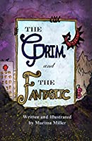 The Grim and The Fantastic