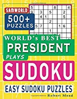 Word's Best President Plays Sudoku: Easy Sudoku Puzzle Book Gift For President Appreciation Birthday End of year & Retirement Gift