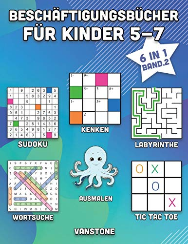 Beschäftigungsbücher für Kinder 5-7: 6 in 1 - Wortsuche, Sudoku, Ausmalen, Labyrinthe, KenKen & Tic Tac Toe (Band. 2)