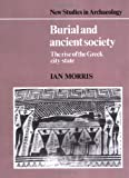 Burial and Ancient Society: The Rise of the Greek City-State (New Studies in Archaeology)