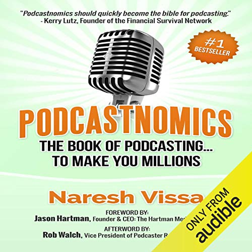 Podcastnomics: The Book of Podcasting... To Make You Millions Audiobook By Naresh Vissa cover art