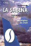 La sabena des origines au crash (1923-2001)