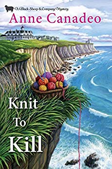 Knit to Kill (A Black Sheep & Co. Mystery Book 1) by [Anne Canadeo]