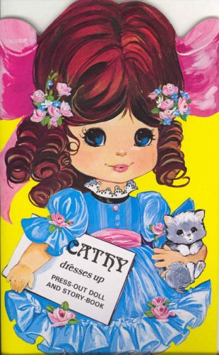 Cathy Dresses Up: Press Out Doll Book (Giant Doll Dressing Books)