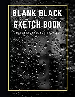 Blank Black Sketch Book Paper Journal For Drawing: Black Paper Journal For Painting, Sketching Book , Writing And Doodling...