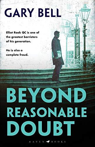 Beyond Reasonable Doubt: Elliot Rook, QC: Book 1 (Beyond Reasonable Doubt...