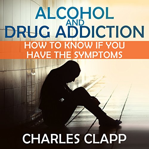 Alcohol and Drug Addiction audiobook cover art