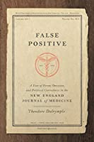 False Positive: A Year of Error, Omission, and Political Correctness in the New England Journal of Medicine