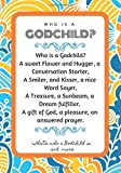 Who is a Godchild? A sweet Flower and Hugger, a Conversation Starter, A Smiler, and Kisser...