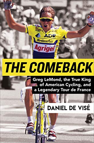 The Comeback: Greg LeMond, the True King of American Cycling, and a Legendary Tour de France (English Edition) ✅