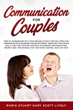 Communication for Couples: How to Communicate with Your Spouse Without Fighting,Effective,Communication in Marriage and Relationship,Improving Your Social Skills, and Cure