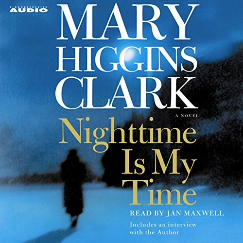 Nighttime Is My Time Audiobook By Mary Higgins Clark cover art