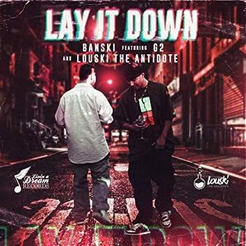 Lay It Down (feat. Louski the Antidote & G2)