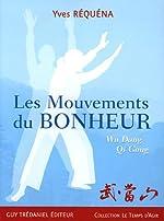 Les Mouvements du Bonheur - Wu Dang Qi Gong d'Yves Réquéna