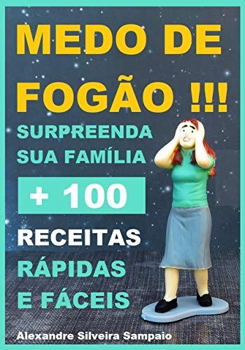 MEDO DE FOGAO +100 RECEITAS: INCLUINDO O BONUS (Portuguese Edition)