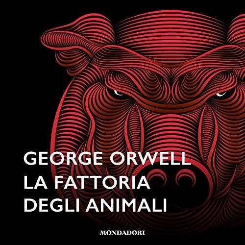 """George Orwell: """"La fattoria degli animali"""""""