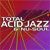 Total Acid Jazz & Nu-Soul Mix