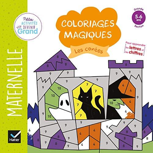 Coloriages magiques Les contes : Maternelle Grande Section 5-6 ans
