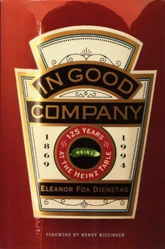 In Good Company: 125 Years at the Heinz Table (1869-1994)