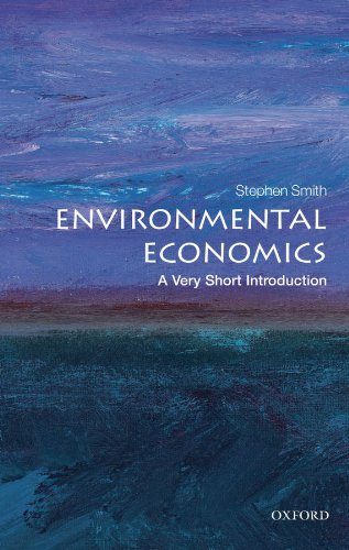 Environmental Economics: A Very Short Introduction (Very Short Introductions Book 284)