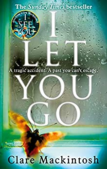 I Let You Go: The Richard & Judy Bestseller by [Clare Mackintosh]