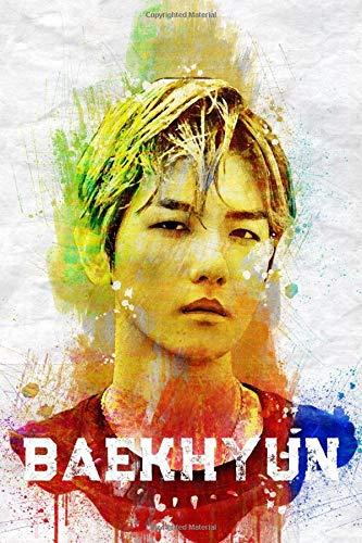 """Baekhyun: Exo Member Color Splatter Art 100 Page 6 x 9"""" Blank Lined Notebook Kpop Exo-L Merch Journal Book"""