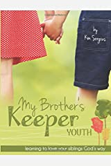 My Brother's Keeper Youth: Learning to love your siblings God's Way Paperback