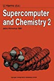 Supercomputer and Chemistry 2: Debis Workshop 1990 Ottobrunn, November 19 20, 1990