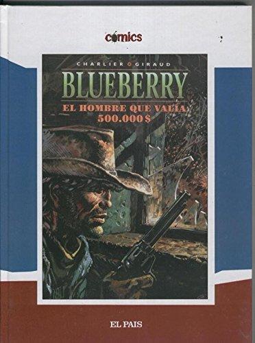 Comics El Pais numero 08: Blueberry: El hombre que valia 500.000 $